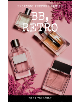 BrownBoi BB-RETRO Perfume Recipe